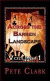 Across the Barren Landscape, Volume 1, Pete Clark, 1491092289