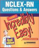 NCLEX-RN Questions and Answers Made Incredibly Easy, Springhouse, 1582552282
