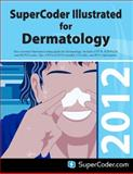 Supercoder Illustrated for Plastics/Dermatology 2012, The Coding Institute, 1937372286