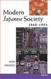 Modern Japanese Society, 1868-1994, Waswo, Ann, 0192892282