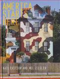 America Starts Here : Kate Ericson and Mel Ziegler, , 0262012286