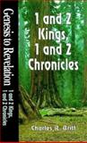 Genesis to Revelation - 1 and 2 Kings, 1 and 2 Chronicles Student Study Book, Charles R. Britt, 0687062284