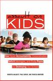 Assault on Kids : Hyper-Accountability, Corporatization, Deficit Ideologies, and Ruby Payne are Destroying Our Schools, Ahlquist, Roberta, 1433112280