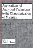Applications of Analytical Techniques to the Characterization of Materials, , 147579228X