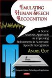 Like Humans Do : A Scene Analysis Approach to Improving Robustness in Automatic Speech Recognition, Coy, Andre, 1612092284