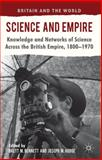 Science and Empire : Knowledge and Networks of Science Across the British Empire, 1800-1970, , 0230252281