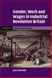 Gender, Work and Wages in Industrial Revolution Britain, Burnette, Joyce, 0521312280