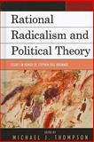 Rational Radicalism and Political Theory : Essays in Honor of Stephen Eric Bronner, Michael Thompson, 0739142283