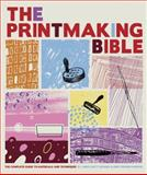 Printmaking Bible 0th Edition