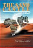 The Sand Castle, Wayne M. Smith, 1469152282