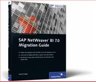 SAP NetWeaver BI 7. 0 Migration Guide : SAP PRESS Essentials 50, Knapp, Daniel, 1592292283
