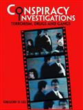 Conspiracy Investigations : Terrorism, Drugs and Gangs, Lee, Gregory D., 013117228X