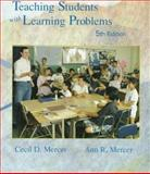 Teaching Students with Learning Problems, Mercer, Ann R. and Mercer, Cecil D., 0134902289