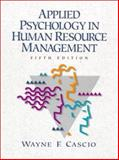 Applied Psychology in Human Resource Management, Cascio, Wayne F., 0138342288