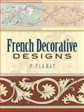 French Decorative Designs, P. Planat, 048645228X