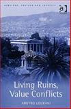 Living Ruins Value Conflicts, Loukaki, Argyro, 075467228X