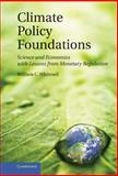 Climate Policy Foundations : Science and Economics with Lessons from Monetary Regulation, Whitesell, William C., 1107002281