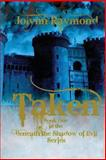 Taken... Book One of the Beneath the Shadows of Evil Series, Jolynn Raymond, 1482602288