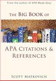 The Big Book of APA Citations and References, Scott Matkovich, 1499152280