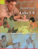 Translator's Notes on Luke 1 - 8, Groff, Randy and Neeley, Linda, 1556712286