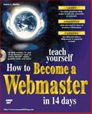 Teach Yourself How to Become a Webmaster in 14 Days, Mohler, James L., 1575212285