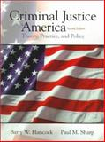Criminal Justice in America : Theory, Practice and Policy, Hancock, Barry W. and Sharp, Paul M., 0130832294