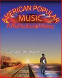 American Popular Music : A Multicultural History, Appell, Glenn and Hemphill, David, 0155062298
