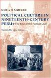 Political Culture in Nineteenth-Century Peru : The Rise of the Partido Civil, Mucke, Ulrich, 0822942291