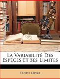 La Variabilité des Espèces et Ses Limites, Ernest Faivre, 1146982291