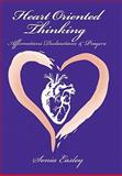 Heart-Oriented Thinking, Sonia Easley, 1452032297