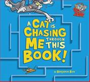A Cat Is Chasing Me Through This Book!, Benjamin Bird and Carmen Pérez, 1479552291