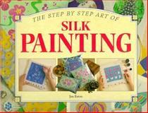 Step-by-Step Art of Silk Painting, R. Neering, 1551102293