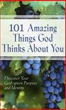 101 Amazing Things God Thinks about You, Honor Books Publishing Staff and Vicki Kuyper, 1562922297