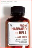 From Harvard to Hell... and Back, Sylvester Sviokla and Kerry Zukus, 1937612295