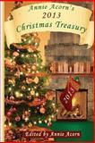 Annie Acorn's 2013 Christmas Treasury, Annie Acorn, 1940272297