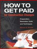 How to Get Paid for Construction Changes : Preparation and Resolution Tools and Techniques, Pinnell, Steven S., 0070502293