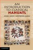 An Introduction to Classical Nahuatl, Launey, Michel, 0521732298
