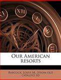 Our American Resorts, Louis M. Babcock, 1149492295