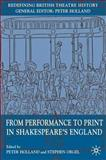 Performance to Print in Shakespeare's England, Holland, Peter, 1403992290