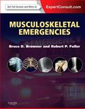 Musculoskeletal Emergencies : Expert Consult: Online and Print, Browner, Bruce D. and Fuller, Robert P., 1437722296