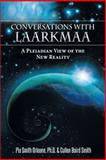 Conversations with Laarkmaa, Pia Smith Orleane and Cullen Baird Smith, 1452572291