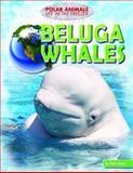 Beluga Whales, Ruth Owen, 1477702296
