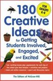 180 Creative Ideas for Getting Students Involved, Engaged, and Excited, Editors of McGraw-Hill, 0071412298