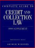 Complete Guide to Credit and Collection Law, Arthur Winston, 0130812293