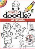 What to Doodle? at School, John Kurtz, 048649229X