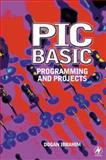 PIC Basic : Programming and Projects, Ibrahim, Dogan, 0750652292