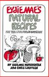 Eydie Mae's Natural Recipes, Eydie M. Hunsberger and Chris Loeffler, 0895292297