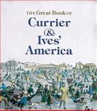 The Great Book of Currier and Ives' America, Walton Rawls, 1558592296