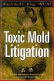 Toxic Mold Litigation, Raymund C. King, 1590312295