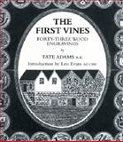 The First Vines : Forty-Three Wood Engravings, Adams, Tate, 1876832290